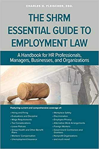 SHRM Essential Guide to Employment Law by Charles Fleischer